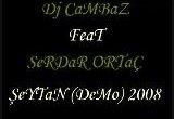 dj cambaz feat serdar ortaç - Şeytan demo 2008