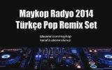 Maykop Radyo 2014 (Süper Mix En Hit Türkçe Pop Şarkılar)