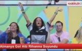 Almanya Gol Attı Rihanna Soyundu