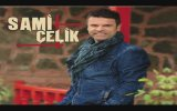 Sami Celik - Edremitin Gelini (Official Lyrics)