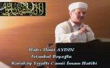 Hafız Ümit Aydın - Cuma Vaaz'ı Yeraltı Camii İmam Hatibi