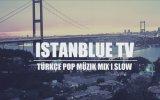 Türkçe Pop Müzik Mix 2013 Slow