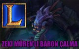League of Legends - Zeki Mürenli Baron Çalma
