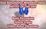 Artist Of The Day Body Percussion Badi Perküsyon Bahçelievler Mektebim