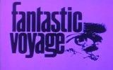 Fantastic Voyage Fragmanı