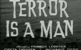 Terror ıs A Man Fragmanı