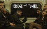 Bridge and Tunnel Fragman